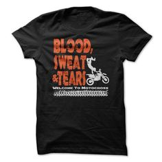 T-shirts Blood Sweat & Tears - Welcome To The World Of Moto X Fashion for Men & Women Hot trend 2018