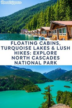 North Cascades National Park is home to floating cabins, turquoise lakes, and epic mountain hikes #northcascadesnationalpark #floatingcabins #turquoiselakes