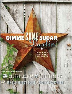 Gimme Some Sugar, Darlin': The Quintessential Southern Cookbook
