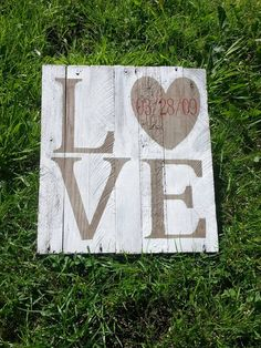 Check out this item in my Etsy shop https://www.etsy.com/listing/231471319/love-anniversary-wedding-date-rustic