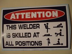 FUNNY WELDING STICKER - THIS WELDER IS SKILLED AT ALL POSITIONS