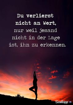 You do not lose value just because someone is unable to recognize it . Words Quotes, Life Quotes, Sayings, Quotes Girls, German Quotes, German Words, Sweet Words, Good Thoughts, True Words