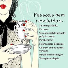 PROSA  -   TRECOS     E     CACARECOS: PESSOAS BEM RESOLVIDAS! reflection Positive Mind, Positive Thoughts, Positive Vibes, Words Quotes, Wise Words, Sayings, E-mail Marketing, Expressions, Inspire Me