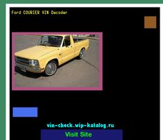 Ford COURIER VIN Decoder - Lookup Ford COURIER VIN number. 133707 - Ford. Search Ford COURIER history, price and car loans.