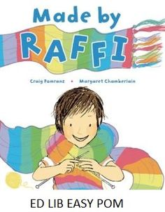 Made by Raffi - by Craig Pomranz, illustrated by Margaret Chamberlain. As a shy boy, Raffi is a loner and teased at school until one day he discovers knitting and decides to make a scarf for his father and a cape for the prince in the school play.