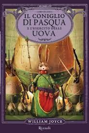l coniglio di Pasqua e l'esercito delle uova di William Joyce e C. Di Paolo - Scopri come vincerlo sul Blog di Tidy Books http://www.tidy-books.it/blog/2015/03/27/vinci-un-libro-per-pasqua/ #Libri #Pasqua