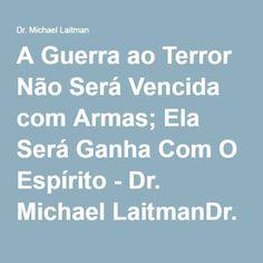 A Guerra ao Terror Não Será Vencida com Armas; Ela Será Ganha Com O Espírito - Dr. Michael LaitmanDr. Michael Laitman