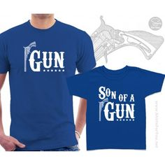 Gun and Son of a Gun Matching T-Shirts for Father and child