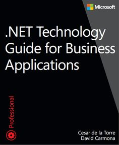 To help celebrate the Visual Studio 2013 Virtual Launch, we're happy to share another free ebook: .NET Technology Guide for Business Applications, by Cesar de la Torre and David Carmona!