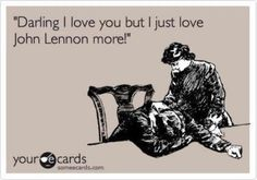 This is what my mother would say to Paul McCartney...