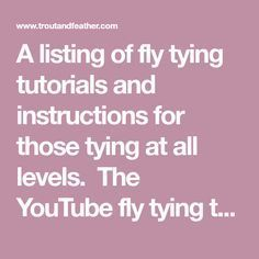 Fishing Tips, Fly Fishing, Fly Tying, Trout, Tutorials, Patterns, Learning, Youtube, Ties