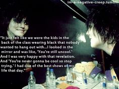 One of his best quotes me and you gerard both had that cool Emo Band Memes, Mcr Memes, Emo Bands, Music Bands, Mcr Quotes, Band Quotes, Music Quotes, Emo Love, Black Parade