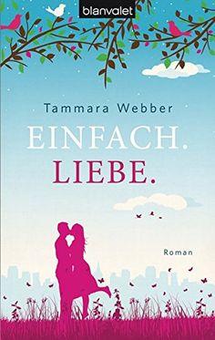 Einfach. Liebe.: Roman von Tammara Webber https://www.amazon.de/dp/3442382165/ref=cm_sw_r_pi_dp_x_zHHizb888XVXV