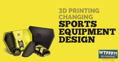 Changing Sports Equipment Design with 3D Printing