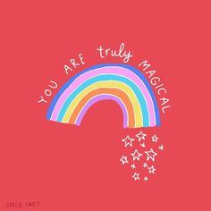 Love Quotes : You are truly Magical! Illustration by Stacie Swift - Quotes Sayings Pretty Words, Beautiful Words, Cool Words, Words Quotes, Wise Words, Me Quotes, Magic Quotes, Positive Vibes, Positive Quotes