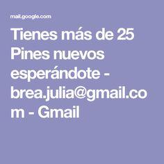 Tienes más de 25 Pines nuevos esperándote - brea.julia@gmail.com - Gmail