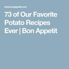 73 of Our Favorite Potato Recipes Ever | Bon Appetit