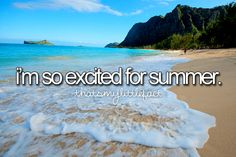 I'm so excited for summer