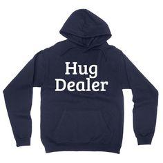 7e85792e169a3 Hug dealer funny cool humor joke hoodie
