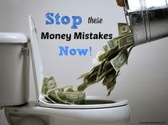 Let's do this in 2015 and put money in our pocket now! Critical Money Mistakes that need to stop now! They may seem simplistic, but they continue to cost us thousands of dollars annually.