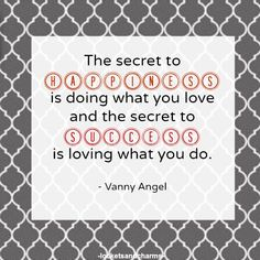 The secret to #happiness is doing what you love and the secret to #success is loving what you do. #quotes