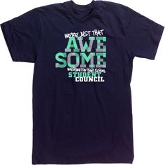 Student Council T-shirts High School Custom Tshirts We're Just That Awesome