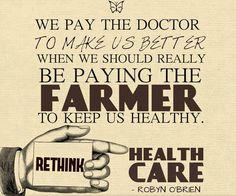 """""""We pay the doctor to make us better when we should really be paying the farmer to keep us healthy."""" / """"Nous payons le docteur pour nous soigner alors que nous devrions vraiment payer le fermier pour nous garder en santé."""" -Robyn O'Brien"""