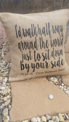 """Wedding Song Lyrics Date Burlap Pillow Cover/ Case (18""""x18"""") Personalized/ Customized Dave Matthews Band by HumbleDreamingTree on Etsy https://www.etsy.com/listing/259026072/wedding-song-lyrics-date-burlap-pillow"""