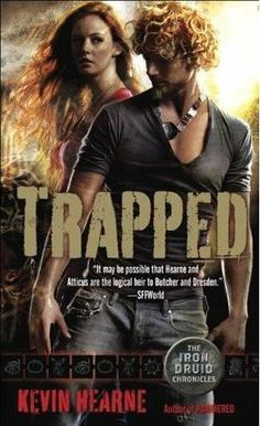 I am soo in love with this series and .. the covers!! Trapped - Iron Chronicle Series by Kevin Hearne!
