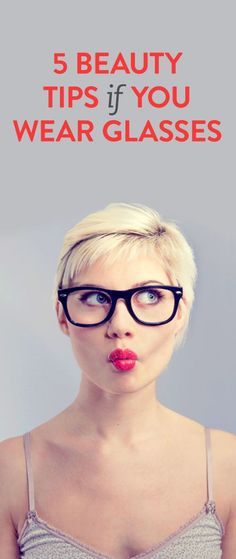 Beauty tips for glasses