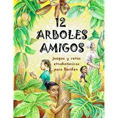 12 Árboles Amigos: juegos y retos etnobotánicos para Borikén / 12 Tree Friends: ethnobotanical games and challenges for all ages