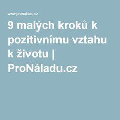 9 malých kroků k pozitivnímu vztahu k životu | ProNáladu.cz