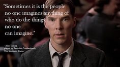 """""""Sometimes it's the very people who no one imagines anything of who do the things that no one can imagine."""" - Alan Turing played by Benedict Cumberbatch, The Imitation Game. Benedict Cumberbatch, Great Quotes, Quotes To Live By, Inspirational Quotes, Motivational Quotes, Sherlock Bbc, Benedict Sherlock, The Imitation Game Quotes, Alan Turing The Enigma"""