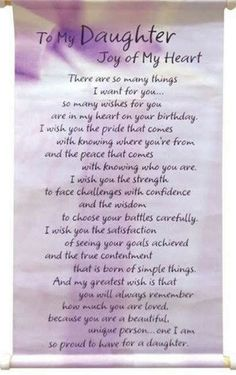 Birthday Quotes For Daughter Poems My Son Ideas Happy Birthday Quotes For Daughter, Prayers For My Daughter, Mom Quotes From Daughter, Letter To My Daughter, Best Birthday Quotes, I Love My Daughter, Happy Birthday Me, Mother Daughter Poems, Beautiful Daughter Quotes