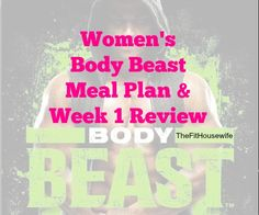 Body Beast Womens Meal Plan and Week 1 Review