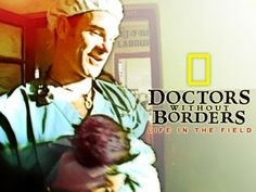Volunteer with Doctors without Boarders or another overseas organization like it