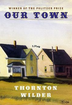 Thornton Wilder's Our Town: Summary & Analysis