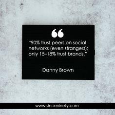 trust peers on social networks (even strangers); only trust brands. Social Networks, Social Media Marketing, Digital Marketing, Danny Brown, Marketing Branding, Competitor Analysis, Entrepreneurship, Letter Board, Trust