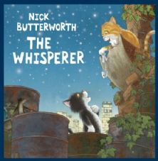 The Whisperer by Nick Butterworth - West side story with cats. Book Suggestions, Book Recommendations, Percy The Park Keeper, British Values, Butterworth, West Side Story, Children's Literature, Stories For Kids, Book Club Books