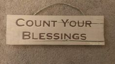 Count your blessings hand painted wooden sign 11 x 3 1/2, psalm 34:1, tan and chocolate, repurposed wood, jute twine hanger, $12 contact gingerlyunique@gmail.com for orders