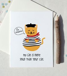 le meow my cat is more smug than your cat french funny sarcastic hipster cute chic kitten in clothes animal illustration card. $4.00, via Etsy.
