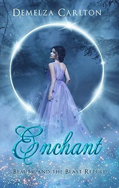 Enchant: Beauty and the Beast Retold (Romance a Medieval Fairytale Book by Demelza Carlton Enchanted Book, Enchanted Island, Love Book, Book 1, Demelza, Beautiful Book Covers, Paranormal Romance, Romance Novels, Retelling