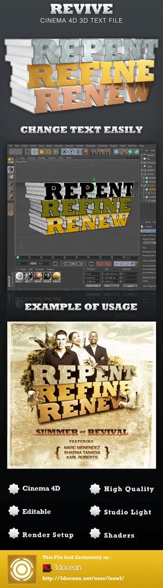 This Revive Cinema 4D 3D Text File is sold exclusively on 3DOcean, it can be used for creating animations or flyers/posters for Church Revival Services, Sermons, Gospel Concerts, Conferences, Youth Programs, etc. or change the text for whatever event you are designing for. In this package you'll find 1 Cinema 4D File. The file includes shaders and light setup for rendering. All objects are grouped and named for easy editing. - $4.00