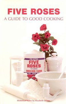 Five Roses Classic Canadian Cookbook Canada Day Long Weekend, The Famous Five, Perfect Cup Of Tea, Roasted Turkey, Fun Cooking, Cookbook Recipes, Bread Baking, Homemaking, Cleaning Wipes