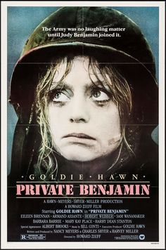 Private Benjamin (1980) Stars: Goldie Hawn, Eileen Brennan, Armand Assante, Robert Webber,  Sam Wanamaker, Barbara Barrie, Mary Kay Place, Harry Dean Stanton ~ Director: Howard Zieff  (Nominated for 3 Oscars, 1 Golden Globe)