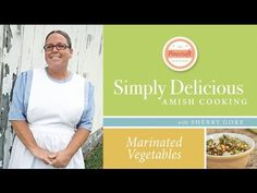 Marinated Vegetables Cooking Demonstration - Authentic Amish cooking with Sherry Gore - on YouTube click show more for full recipe. From Simply Delicious Amish Cooking Cookbook.