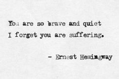 Quotes deep thoughts poems ernest hemingway 15 New Ideas Poetry Quotes, Words Quotes, Me Quotes, Brave Quotes, Typed Quotes, Pain Quotes, Quotes Images, Beauty Quotes, Great Quotes