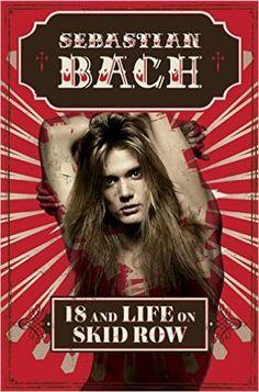 18 and Life on Skid Row —  Sebastian Bach http://writersrelief.com/
