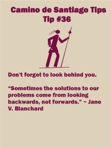 Camino Tip No 36: Don't forget to look behind you