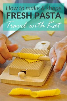 How to make and shape fresh pasta